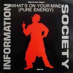 Information Society - What's On Your Mind (Pure Energy) (Single)