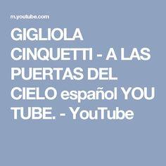 GIGLIOLA CINQUETTI - A LAS PUERTAS DEL CIELO español YOU TUBE. - YouTube
