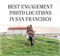Top 10 Best Engagement Photo Locations in San Francisco by JBJ Pictures - Find the Best Place for Your Engagement Session in SF