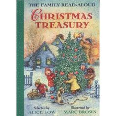 Picture book. The Family Read-Aloud Christmas Treasury, selected by Alice Low, illustrated by Marc Brown