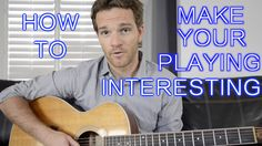 How to Make Your Playing More Interesting