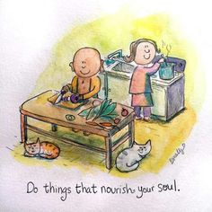 Do things that nourish your soul...