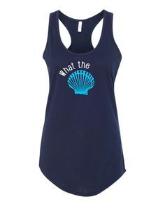 What the SHELL!  Vacation Tanktop - girls trip tanks- beach fun - spring break tank / many colors available by shirtsforlife on Etsy