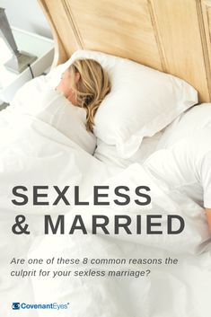 Are you in a sexless marriage? Do you or your spouse consistently show a lack of interest in sex? One of these eight common reasons may be the culprit.