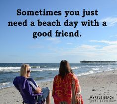 Sometimes you just need a Beach Day with your Best Friend! When do