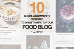 10 Social And Community Websites To Drive Traffic To Your Food Blog #blogging #resources