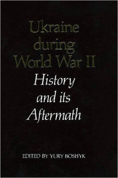 Ukraine During World War II: History and Its Aftermath  https://www.amazon.com/dp/0920862365?m=null.string&ref_=v_sp_detail_page