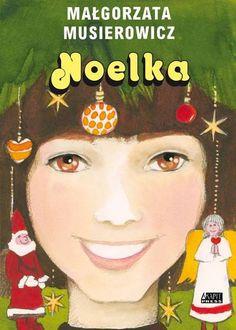 Małgorzata Musierowicz- Noelka My Books, Christmas Ornaments, Reading, Holiday Decor, Blog, Movie Posters, Fictional Characters, Art, Literatura
