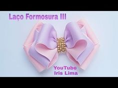 Laço  de Gorgurão  Laço Formosura  2  DIY  PAP  TUTORIAL  Iris Lima - YouTube