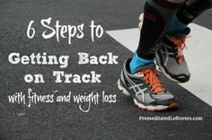Tips for getting back on track with your diet and exercise routine after you have taken a break from exercise or blown your diet.