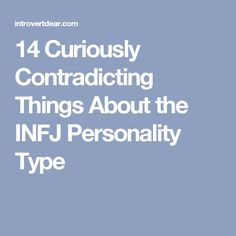 14 Curiously Contradicting Things About the INFJ Personality Type