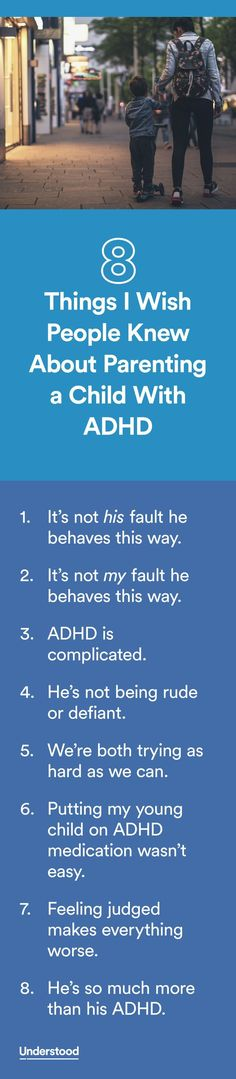 """I came to realize something that made it a little easier to handle: Most people who judge do it because they just don't know. So here's what I'd like them to understand about me, my son and ADHD."""