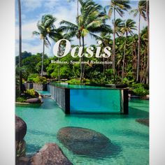 Oasis: Spas, Wellness and Relaxation