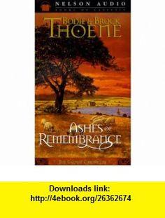 Ashes of Remembrance (Galway Chronicles, Book 3) (9780785269113) Bodie Thoene, Brock Thoene, Sean Barrett , ISBN-10: 0785269118  , ISBN-13: 978-0785269113 ,  , tutorials , pdf , ebook , torrent , downloads , rapidshare , filesonic , hotfile , megaupload , fileserve