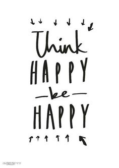 Think Happy, Be Happy!