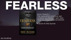 """FEARLESS Book Trailer // Navy SEAL Team SIX Operator Adam Brown by AO Creative. """"Fearless"""", a book by Eric Blehm"""
