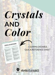 Crystals and Color — Mumbles & Things Blog — Click through to read the post and to download the FREE quick reference page. #ontheblognow #crystallovers #crystalhead #crystallover #crystalpower #crystalstones #crystalmeanings