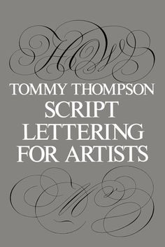 Script Lettering for Artists (Lettering, Calligraphy, Typography) by Tommy Thompson http://www.amazon.com/dp/0486213110/ref=cm_sw_r_pi_dp_trt9ub0CY4STN