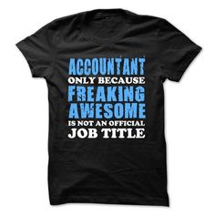 Freaking Awesome Accountant - #pretty shirt #formal shirt. LIMITED AVAILABILITY => https://www.sunfrog.com/Funny/Freaking-Awesome-Accountant.html?68278