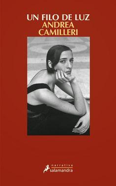Un Filo de luz / Andrea Camilleri ; traducción del italiano de Teresa Clavel Lledó
