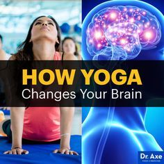 How yoga changes your brain - Dr. Axe http://www.DrAxe.com #health #holistic #natural