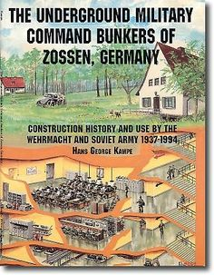 The Underground Military Command Bunkers of Zossen, Germany: (Schiffer Book for Collectors): The little known command bunker complex south of Berlin as used by the Germans (WWII) and by the Russians. Survival Shelter, Wilderness Survival, Camping Survival, Survival Prepping, Emergency Preparedness, Survival Skills, Emergency Shelters, Survival List, Underground Shelter