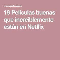 19 Películas buenas que increíblemente están en Netflix
