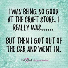 Ideas Knitting Humor So True Craft Rooms For 2019 Sewing Humor, Knitting Humor, Crochet Humor, Funny Crochet, Craft Room Signs, Craft Rooms, Quilting Quotes, Funny Quotes, Life Quotes