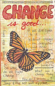 Change is good...if we are open to it... Creative Journal, Art Journal Pages, Art Journals, Art Journal Inspiration, Journal Ideas, Butterfly Quotes, Butterfly Art, Butterflies, Altered Art