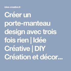 Créer un porte-manteau design avec trois fois rien  |   Idée Créative | DIY Création et décoration