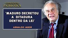 Maduro decretou a ditadura dentro da lei, assim comenta Arnaldo Jabor