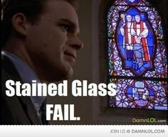 Stained Glass Fail - Everything Funny Anti Religion, Love The Earth, Six Feet Under, Picture Fails, Everything Funny, Atheism, Funny Fails, Stained Glass, Haha