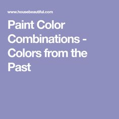 Paint Color Combinations - Colors from the Past