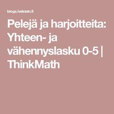 Pelejä ja harjoitteita: Yhteen- ja vähennyslasku 0-5 | ThinkMath