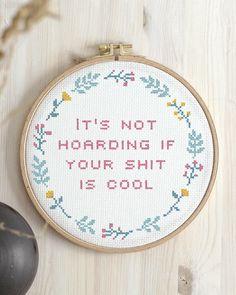 """Hope you'll have a great Sunday - and remember - it's not hoarding if your shit is cool. 😉 Hoppas ni får en toppensöndag - och kom ihåg - det är inte """"hoarding"""" om din samling är cool. 😉 Geek Cross Stitch, Cross Stitch Beginner, Cross Stitch Quotes, Cross Stitch Letters, Cross Stitch Borders, Modern Cross Stitch, Cross Stitch Designs, Stitch Patterns, Cute Cross Stitch"""