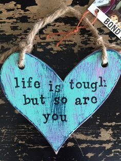 A personal favorite from my Etsy shop https://www.etsy.com/listing/511331749/life-is-tough-but-so-are-you-love-you