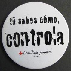 """Tú sabes cómo, controla. Cruz Roja Juventud"". Campanya en contra de la drogadicció dirigida al jovent"