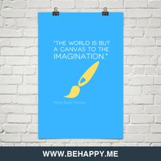 """""""The world is but a canvas to the imagination."""" by Henry David Thoreau. Inspiration from CAP Group."""