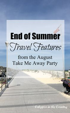 End of Summer – Take Me Away Features (August - Highlights from our monthly travel link party! Travel Tips, Travel Destinations, Journey's End, Newport Rhode Island, Seaside Towns, End Of Summer, Weekend Trips, Summer Travel, Take My