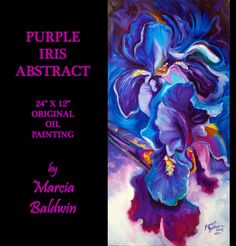 M BALDWIN ORIGINAL OIL PAINTING FLOWER ART PURPLE IRIS ABSTRACT ~ MARCIA BALDWIN #Abstract