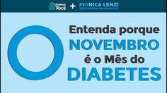 Entenda por que Novembro é o mês do Diabetes!!!  :)