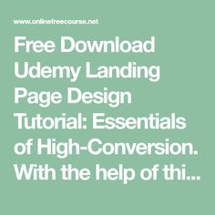 Free Download Udemy Landing Page Design Tutorial: Essentials of High-Conversion. With the help of this course you can The Entrepreneurs Guide to Building Landing Page Design, Design Tutorials, Case Study, The Help, Conversation, Improve Yourself, Essentials, Building, Free