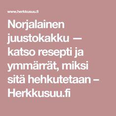 Norjalainen juustokakku — katso resepti ja ymmärrät, miksi sitä hehkutetaan – Herkkusuu.fi