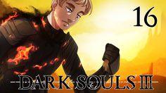Dark Souls III Playthrough Part 16 - Stolen Content