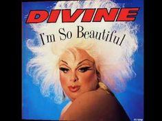 06 john waters divine i'm so beautiful John Waters, Rupaul, Stock Aitken Waterman, Uk Singles Chart, Italo Disco, Star Wars, Beautiful Cover, High Energy, St Francis