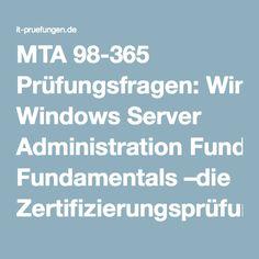 MTA 98-365 Prüfungsfragen: Windows Server Administration Fundamentals –die Zertifizierungsprüfung MTA 98-365 mit den echten Fragen zu bestehen