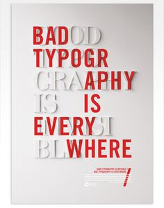 Bad Typography is everywhere. Good typography is invisible. #typography #graphics #design