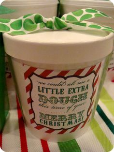 Cookie Dough Christmas Gift....'We could all use a little extra dough this time of year, Merry Christmas!'