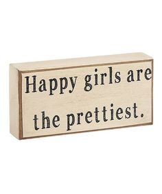 Look what I found on #zulily! 'Happy Girls are the Prettiest' Box Sign #zulilyfinds @andrewcarmello
