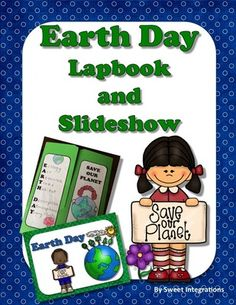 Earth Day Lapbook and Slideshow from Sweet Integrations on TeachersNotebook.com -  (35 pages)  - Earth Day lapbook and Slideshow; *TN Featured Product and Best Seller $ (35 pages)